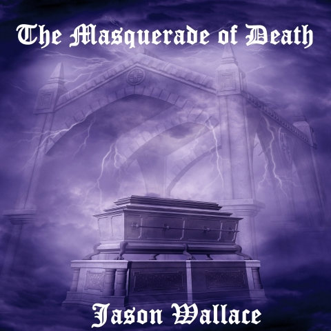 Masquerade of Death Jason Wallace