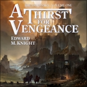 Thirst for Vengeance Edward M. Knight
